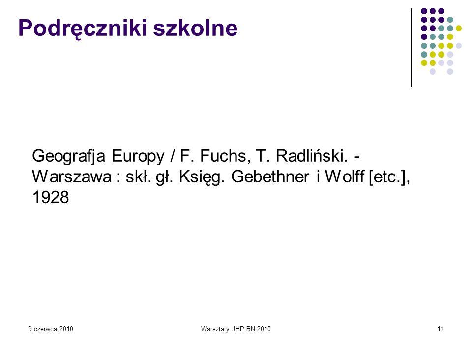 Podręczniki szkolneGeografja Europy / F. Fuchs, T. Radliński. - Warszawa : skł. gł. Księg. Gebethner i Wolff [etc.], 1928.